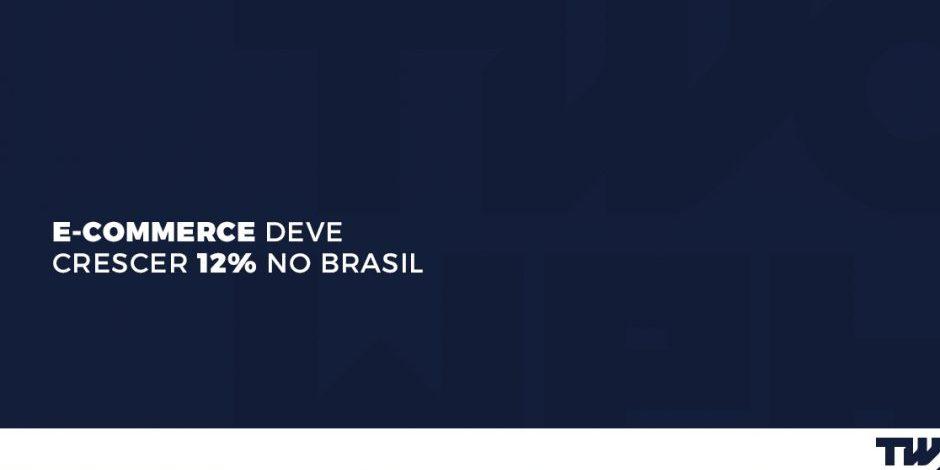 E-commerce deve crescer 12% no Brasil